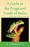 Guide to frogs and toads of Belize